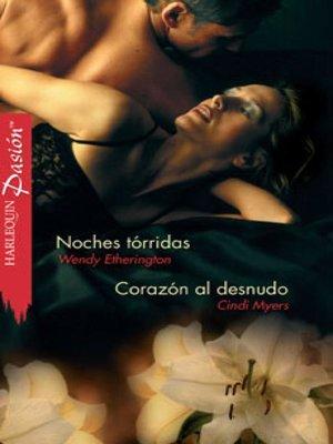 cover image of Noches tórridas--Corazón al desnudo