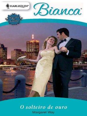 cover image of O solteiro de ouro