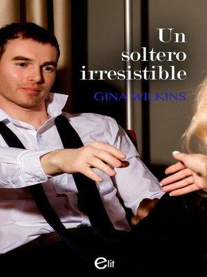 cover image of Un soltero irresistible
