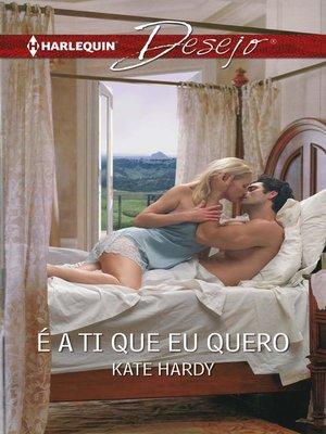 cover image of É a ti que eu quero