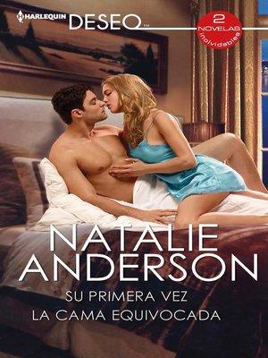 cover image of Su primera vez--La cama equivocada