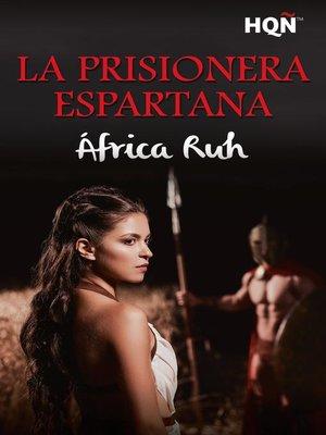 cover image of La prisionera espartana