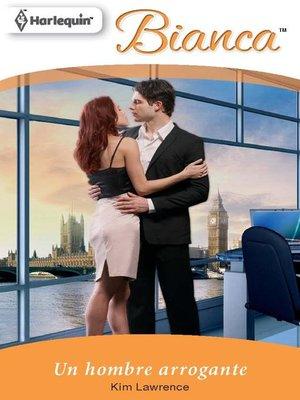 cover image of Un hombre arrogante