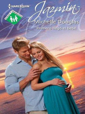 cover image of Primero llegó el bebé