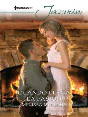 cover image of Cuando llega la pasión