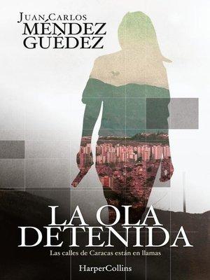 cover image of La ola detenida