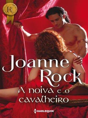 cover image of A noiva e o cavalheiro