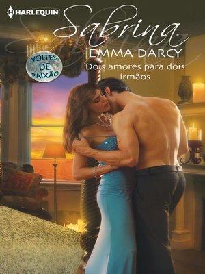 cover image of Dois amores para dois irmãos