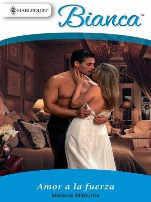 cover image of Amor a la fuerza