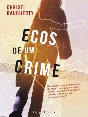 cover image of Ecos de um crime