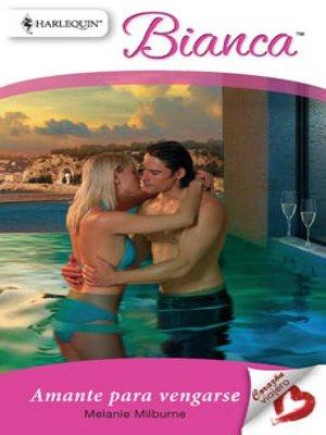 cover image of Amante para vengarse