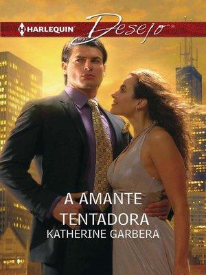 cover image of A amante tentadora