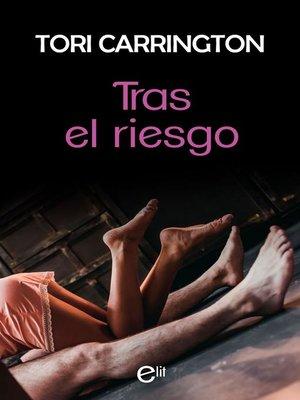 cover image of Tras el riesgo