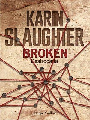 cover image of Broken. Destroçada