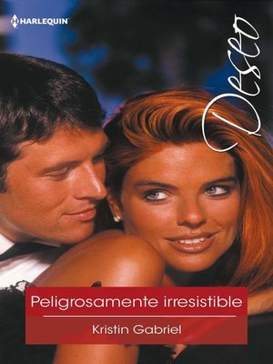 cover image of Peligrosamente irresistible