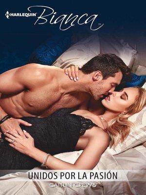 cover image of Unidos por la pasión