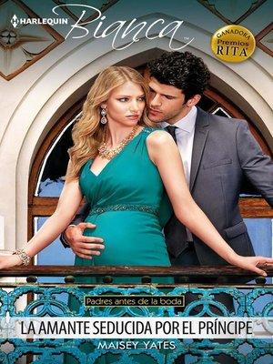 cover image of La amante seducida por el príncipe