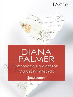 cover image of Domando un corazón--Corazón intrépido