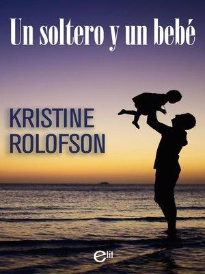 cover image of Un soltero y un bebé