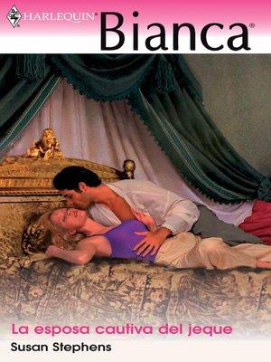 cover image of La esposa cautiva del jeque