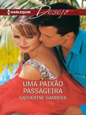 cover image of Uma paixão passageira