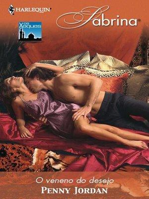 cover image of O veneno do desejo