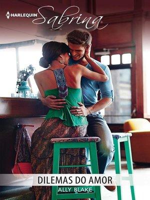 cover image of Dilemas do amor