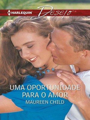 cover image of Uma oportunidade para o amor