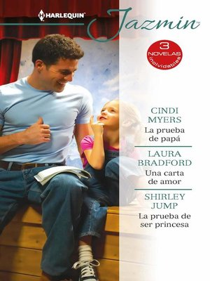 cover image of La prueba de papá--Una carta de amor--La prueba de ser princesa