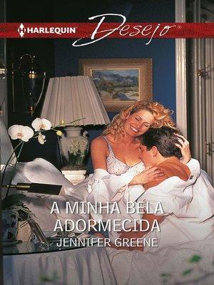 cover image of A minha bela adormecida