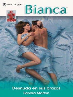 cover image of Desnuda en sus brazos