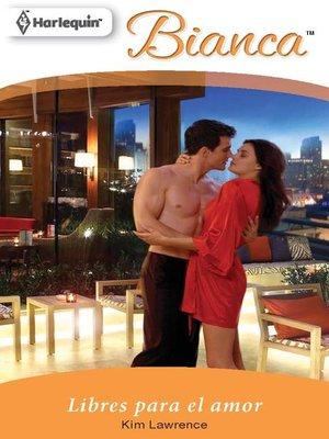 cover image of Libres para el amor