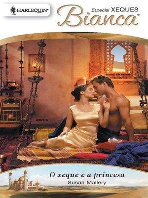 cover image of O xeque e a princesa