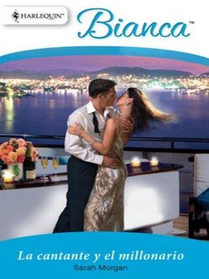 cover image of La cantante y el millonario