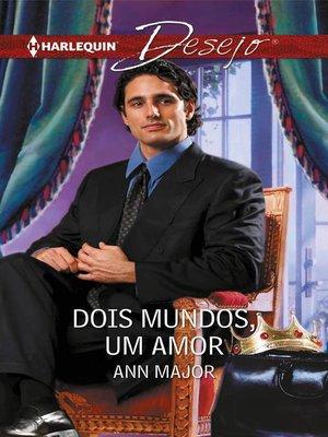 cover image of Dois mundos, um amor