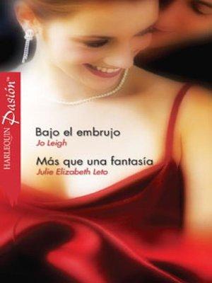 cover image of Bajo el embrujo--Más que una fantasía