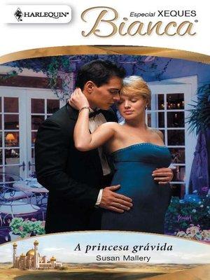 cover image of A princesa grávida
