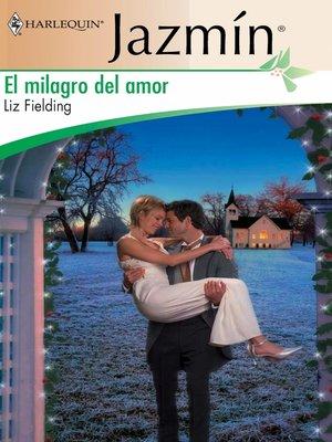 cover image of El milagro del amor