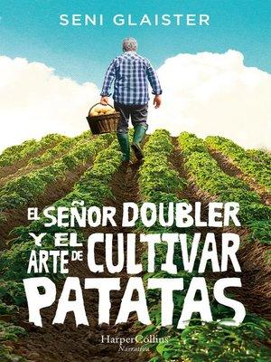 cover image of El señor Doubler y el arte de cultivar patatas