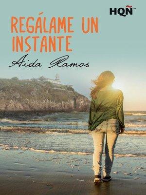 cover image of Regálame un instante