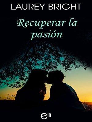 cover image of Recuperar la pasión