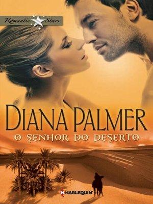 cover image of O senhor do deserto