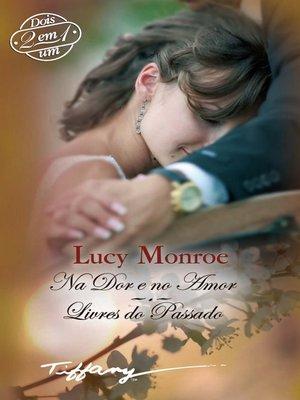 cover image of Na dor e no amor-Livres do passado