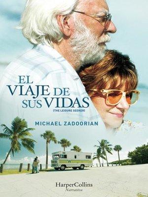 cover image of El viaje de sus vidas (The Leisure Seeker)
