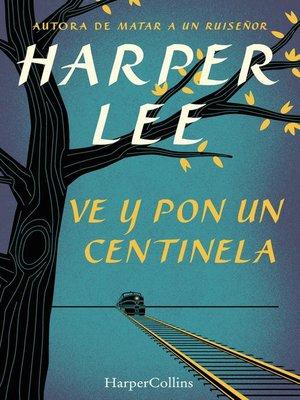 cover image of Ve y pon un centinela (Go Set a Watchman)