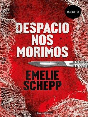 cover image of Despacio nos morimos
