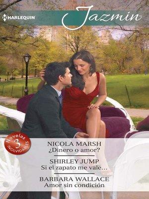 cover image of ¿Dinero o amor?--Si el zapato me vale...--Amor sin condición