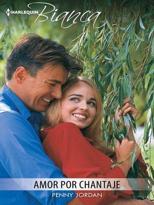 cover image of Amor por chantaje