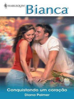 cover image of Conquistando um coração