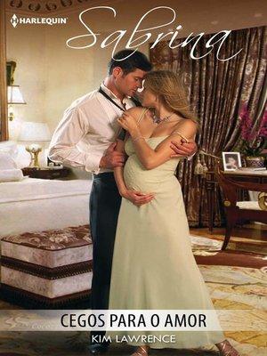 cover image of Cegos para o amor